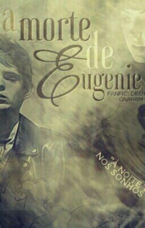 A Morte de Eugenie  by Gaby_Graham