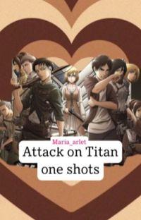 Attack On Titan: One Shots + Headcanons cover