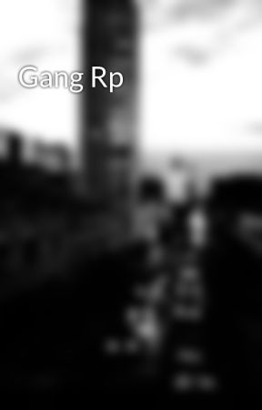 Gang Rp by ArcherRyans