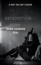 Retribution of the Gang Leaders girl by xBibliobibulix