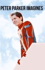 Peter Parker Imagines♡ by doyouhaveaquackson