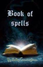 Book of spells [Volume #1] by hollyemberbvbarmy