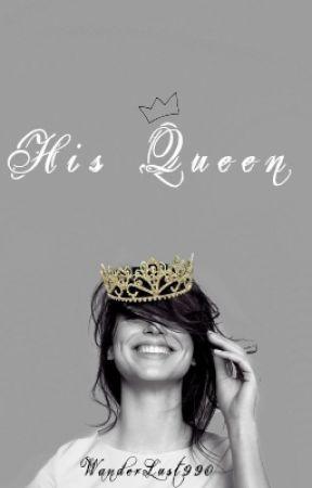 His Queen (Royal Series #1) by WanderLust990