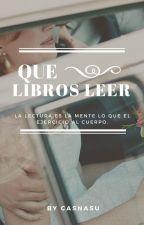 QUE LIBROS LEER... by casnasu