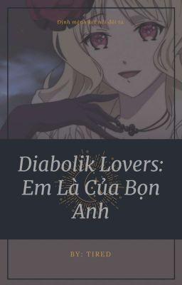 Đọc Truyện Diabolik lovers : Em là của bọn anh - Truyen4U.Net