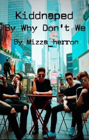 kidnapped // why don't we by mizza_herron