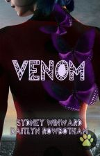 Venom: A Miraculous Ladybug Fanfiction by sydneyjohnson268