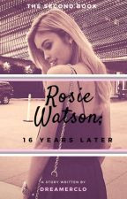Rosie Watson; 16 Years Later by DreamerClo