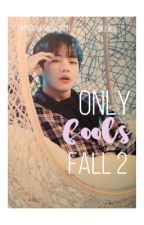 Only Fools Fall 2 ➳ || k.th || BOOK TWO by Seo_youn