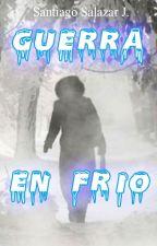 Guerra En Frío by PokeSanti03
