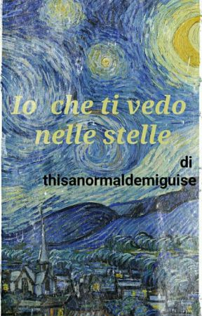 Io che ti vedo nelle stelle by thisanormaldemiguise