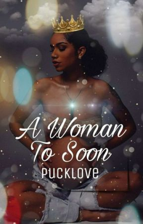 A Woman To Soon by pucklove
