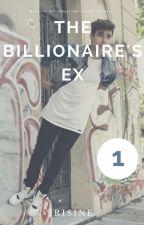 The Billionaire's Ex. by irisine