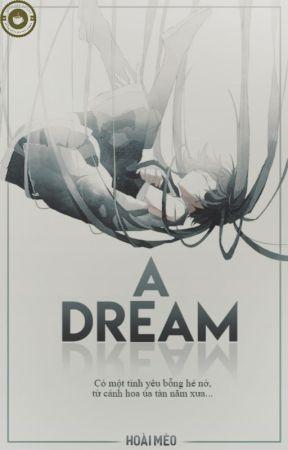 [ShortStory] A DREAM by hoaimeo162
