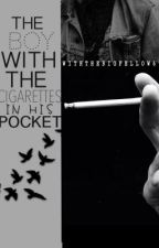 The Boy With the Cigarettes in his Pocket by withthebigfellow69