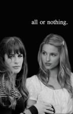 All or Nothing (Faberry) by chibimaritza