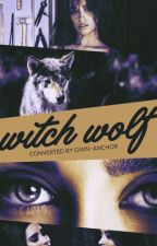Witch Wolf (Camren) Book 1 by own-anchor