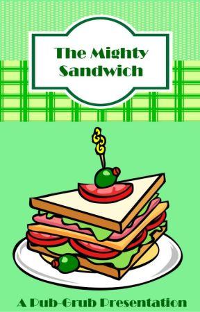 The Mighty Sandwich by Pub-Grub