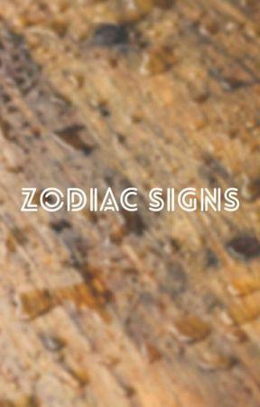 Zodiac Signs by Swagless_Suga