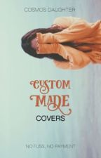 Custom Made  [cover shop] by cosmosdaughter