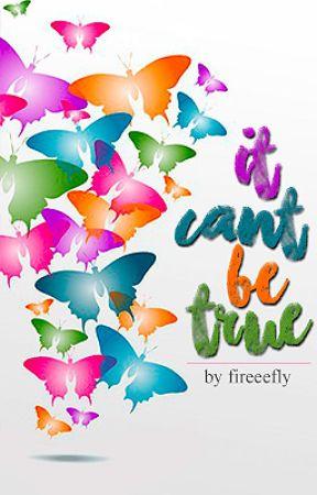 It Can't Be True || Camren by fireeefly