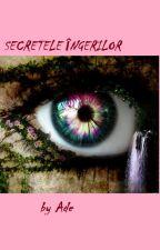 Secretele Îngerilor by AdelinaTosca