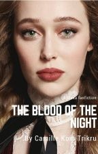 The blood of the night  (Clexa) by CamilleKomTrikru