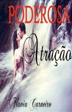 Poderosa atração by anaaflavia906