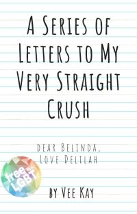 A Series of Letters to My Very Straight Crush cover