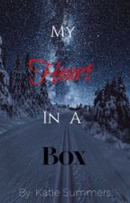 My Heart in a Box by UncommonWriter1