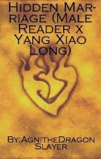 Hidden Marriage  (Male Reader x Yang Xiao Long) by Agni_Fire_Dragon