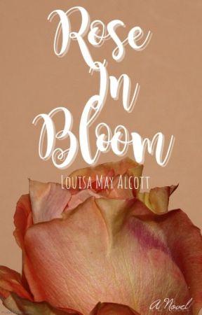 Rose in Bloom by LouisaMayAlcott