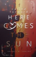 Here Comes the Sun | ✓ by theyellowsubmarinist