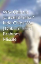Why China is scared of India ? Indo-China War   Doklam Issue   Brahmos Missile by sital1234