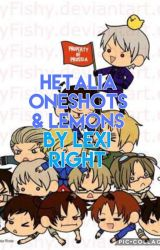 Hetalia Oneshots & Lemons *Requests Closed* by Lexi323