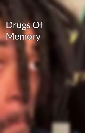 Drugs Of Memory by Hybrid_Demon