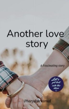 Another Love Story by PharydahKamal