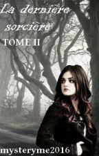 La dernière sorcière: Tome 2: Le monde des Immortels by mysteryme2016