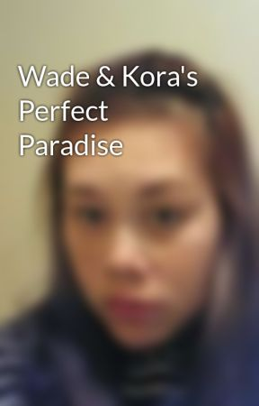 Wade & Kora's Perfect Paradise by TheCatWolf