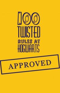 100 Twisted Rules At Hogwarts! cover