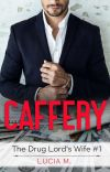 Caffery (The Drug Lord's Wife #1) cover