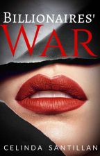 Billionaires' War (Completed) by CoraStar_