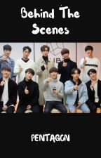 Behind the Scenes~PENTAGON by kpopstories_trash