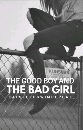 The Good Boy And The Bad Girl by eatsleepswimrepeat_