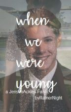 When We Were Young (A Jensen Ackles Fanfiction) by rainernight