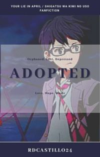 Adopted (Your Lie In April/ Shigatsu Wa Kimi No Uso Fanfiction) cover