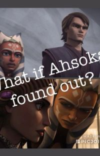 What if Ahsoka found out? cover