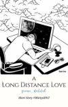 A Long Distance Love #Wattys2017 cover