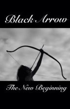 Black Arrow: The New Beginning by Kiss_Me_Sweetie