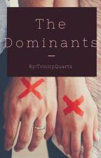 The Dominants by TrinityQuartz
